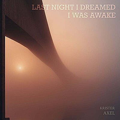 image for CHILLFILTR Founder Drops Indie Folk EP For Fans of Jackson Browne. - Krister Axel: Last Night I Dreamed I Was Awake