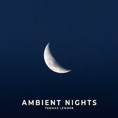 image for German Composer Drops New Downtempo Opus. - Thomas Lemmer: Ambient Nights
