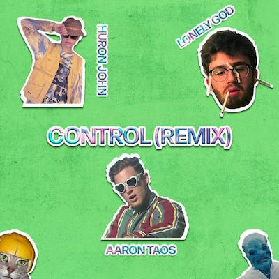 image for Edgy Indie Pop from Los Angeles. - Aaron Taos x Lonely God x Huron John - Control (Remix)