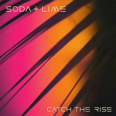 image for High Vibe Records Artist Drops New Track. - Catch the Rise: Soda and Lime