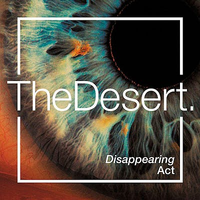 image for Controlled Indie Rock Chaos from Bristol for Fans of Radiohead & Garbage. - The Desert: Disappearing Act