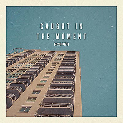 image for Upbeat Indie Rock from Ottawa. - Hopper: Caught in the Moment