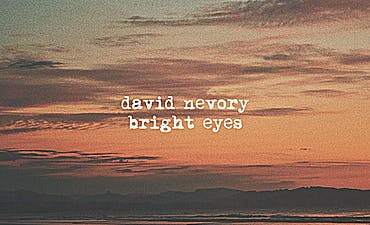featured image for Mellow Folk Pop FFO Hollow Coves. - David Nevory: Bright Eyes