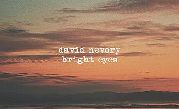image for Mellow Folk Pop FFO Hollow Coves. - David Nevory: Bright Eyes