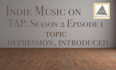 image for Depression, Introduced. - Indie Music on Tap: S2E1