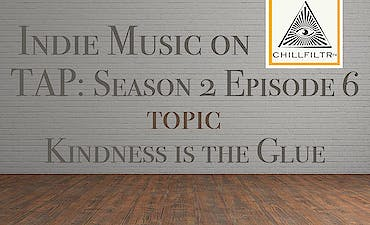 featured image for Kindness is the Glue. - Indie Music On Tap: S2E6