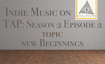 image for New Beginnings. - Indie Music on Tap: S2E2