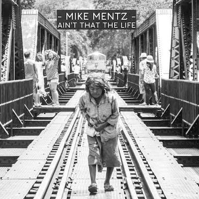 image for Roots Flavored Americana and a Killer Banjo Solo. - Mike Mentz: Ain't That The Life
