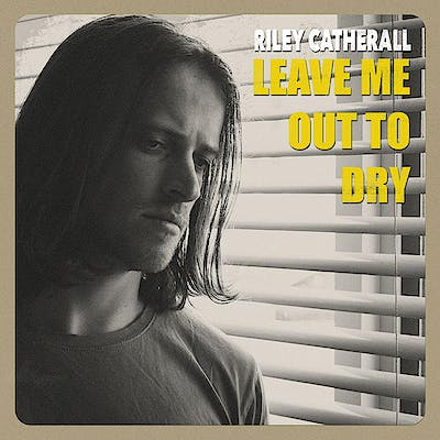 image for Alt Country Crooner from Melbourne Drops New Single. - Riley Catherall: Leave Me Out to Dry